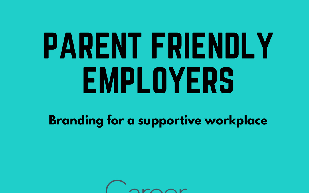 Parent-Friendly Employers: Branding For A Supportive Workplace