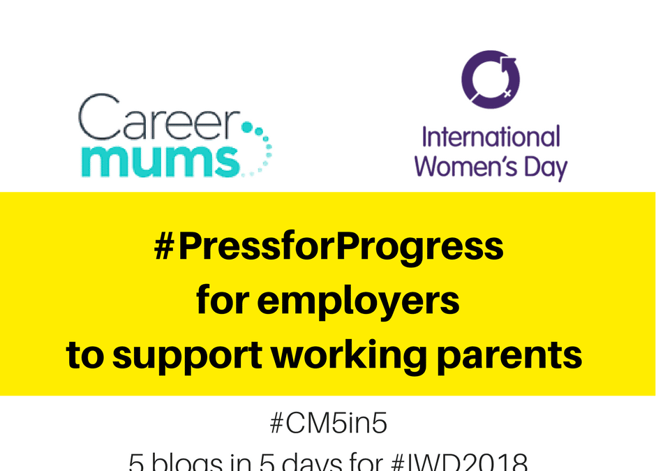 #PressforProgress for employers to support working parents