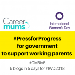 #PressforProgress for government to support working parents