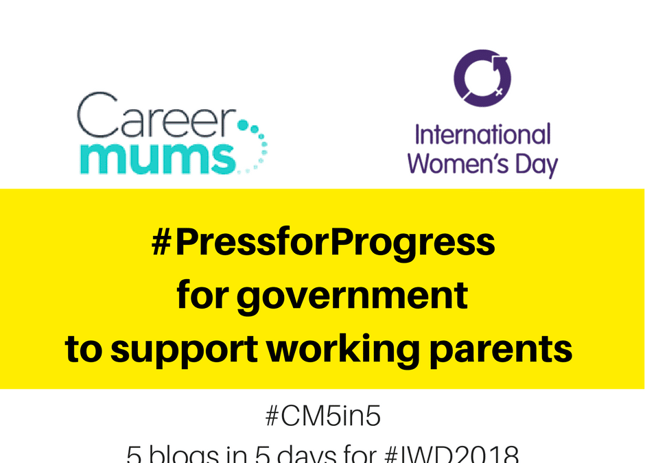 #PressforProgress for the government to do more to support working parents