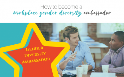 How to become a workplace gender diversity ambassador