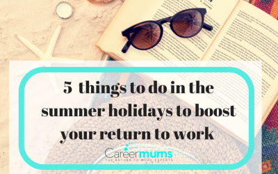 5 things to do during the summer holidays to boost your return to work
